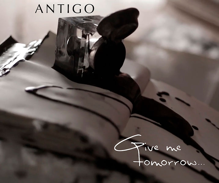 ANTIGO - GIVE ME TOMORROW