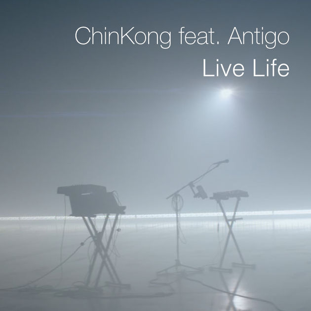 CHINKONG ft. ANTIGO - LIVE LIFE